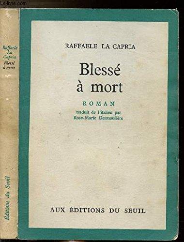 9782020014663: Blesse a mort (Cadre Vert)