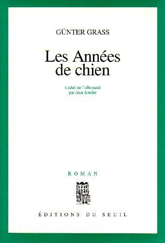 Les Années de chien (French Edition): GRASS, Günter