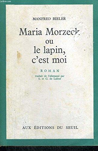 9782020015776: Maria morzeck ou le lapin c'est moi