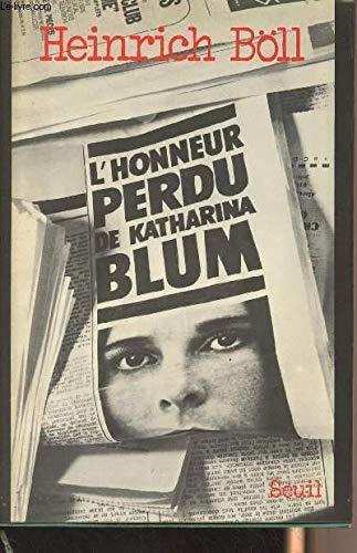L'honneur perdu de Katharina Blum: ou comment peut naître la violence et ou elle peut conduire (French Edition) (2020016168) by Heinrich Böll