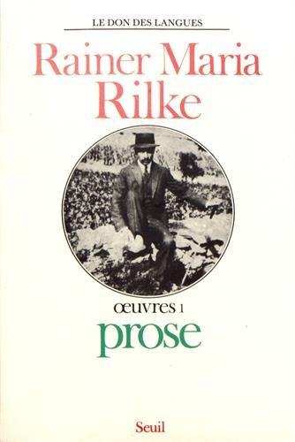 OEUVRES T.1 ; PROSE: RILKE, RAINER MARIA