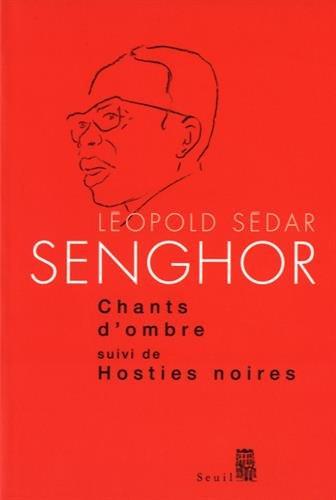 Chants d'ombre suivi de Hosties noires: Léopold Sédar Senghor
