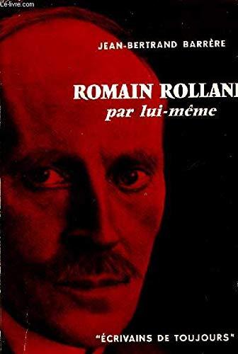 Romain Rolland Par Lui-Meme: Barrere, Jean-Bertrand