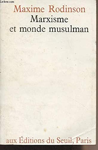 Marxisme et monde musulman: Rodinson Maxime