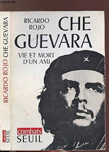 Che Guevara; Vie et Mort d'un Ami: ROJO, Ricardo