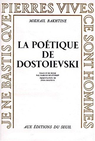 La poétique de Dostoïevski: Bakhtine, Mikhail