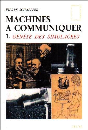 MACHINES A COMMUNIQUER T. : 1: Pierre Schaeffer