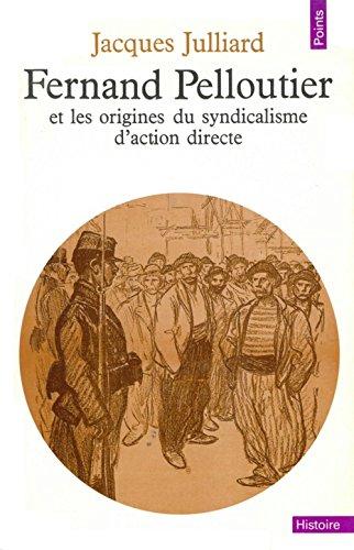 9782020026710: Fernand pelloutier et les origines du syndicalisme d'action directe