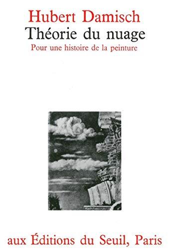 THEORIE DU NUAGE ; POUR UNE HISTOIRE DE LA PEINTURE: DAMISCH, HUBERT