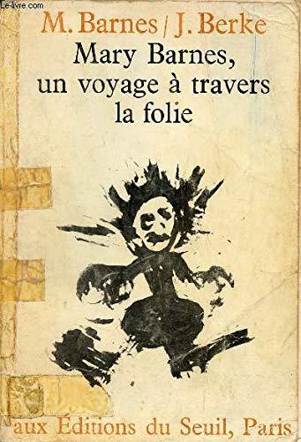 Mary Barnes, Un Voyage a Travers La: Barnes Mary et