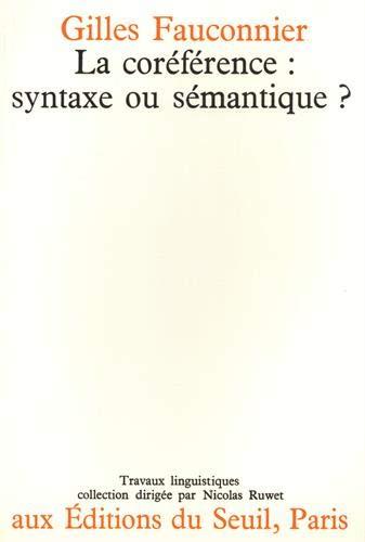 9782020027823: La Coréférence : syntaxe ou sémantique