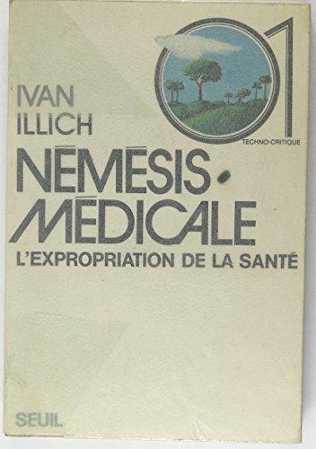 9782020028028: Némésis médicale. L'expropriation de la santé.