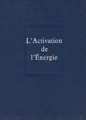 Oeuvres, tome 7. L'Activation de l'énergie: Teilhard de Chardin, Pierre