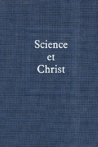 SCIENCE ET CHRIST - Teilhard, de Chardin Pierre