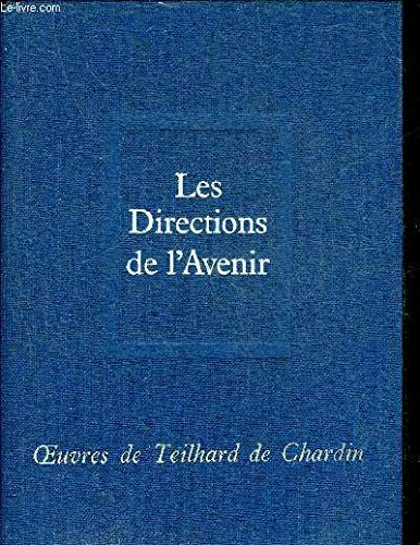 Oeuvres, tome 11: Les Directions de l'avenir (9782020028967) by Teilhard De Chardin, Pierre
