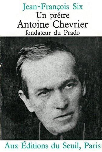 9782020031042: Un prêtre, Antoine Chevrier, fondateur du Prado, 1826-1879