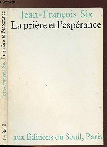9782020031325: LA PRIERE ET L'ESPERANCE