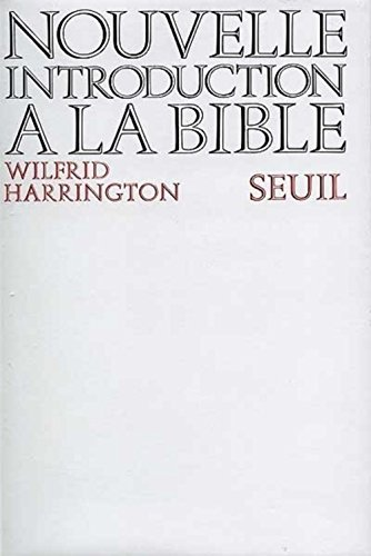 Nouvelle Introduction Ã: la Bible (9782020032407) by Wilfrid Harrington