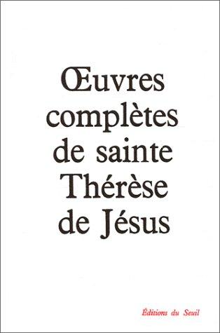 oeuvres complètes de sainte Thérèse de Jésus: Sainte Therese de Jesus