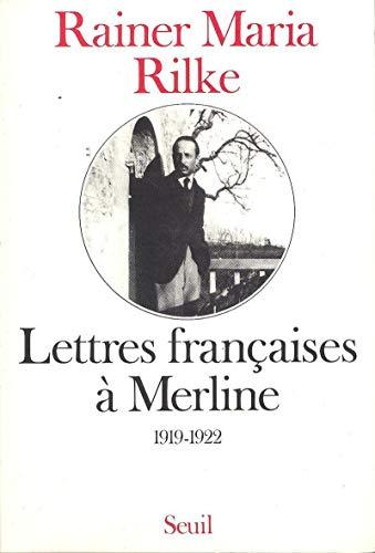 LETTRES FRANCAISES A MERLINE: RILKE