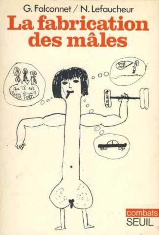 9782020042482: La Fabrication Des Males