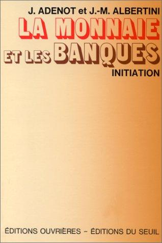 9782020042550: La monnaie et les banques (Initiation) (French Edition)