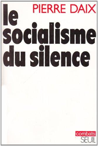 Le socialisme du silence: De l'histoire de l'URSS comme secret d'Etat (1921-19..) (Combats) (9782020043397) by Pierre DAIX