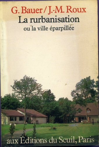 9782020043915: La rurbanisation ; ou, La ville éparpillée (Collection Espacements) (French Edition)