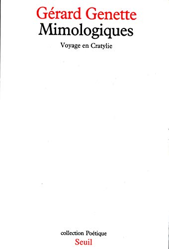 Mimologiques: Voyage en Cratylie (Collection Poetique) (French: Genette, Gerard