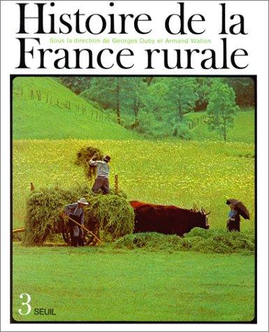9782020044134: Histoire de la France rurale, tome 3 : Apogée et crise de la civilisation paysanne