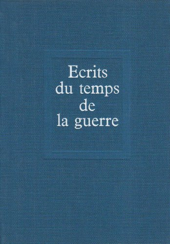 Ecrits du temps de la guerre: 1916-1919 (French Edition): Teilhard de Chardin, Pierre