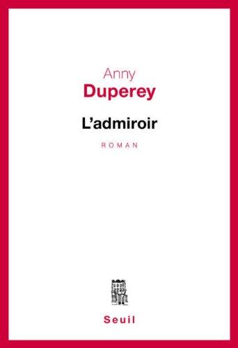 L'admiroir : roman [May 01, 1976] Duperey