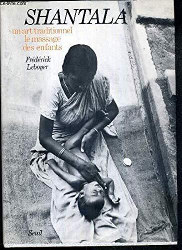 9782020044264: Shantala: Un art traditionnel, le massage des enfants (French Edition)