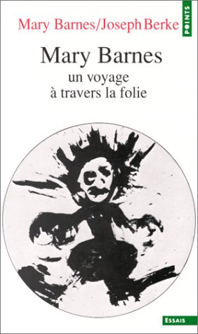 MARY BARNES. Un voyage à travers la folie