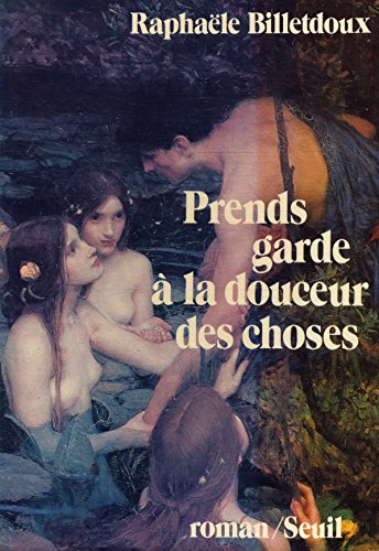 9782020044912: Prends garde à la douceur des choses: Roman (French Edition)