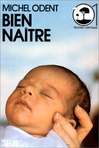 9782020045186: Bien naître (01 Techno-critique) (French Edition)