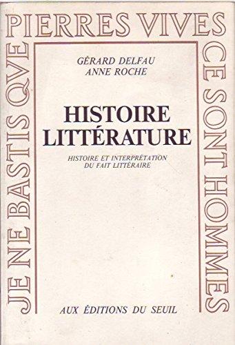 9782020045322: Histoire, littérature: Histoire et interprétation du fait littéraire (Pierres vives) (French Edition)