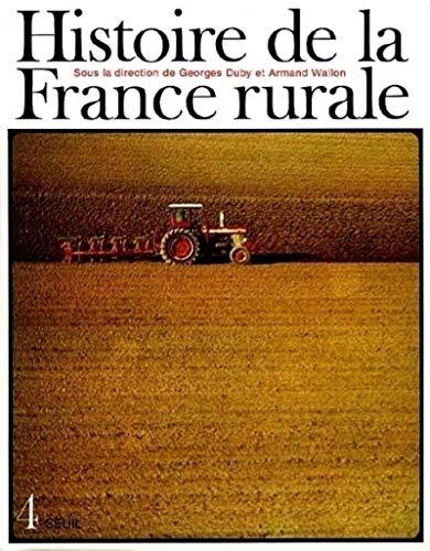 Histoire de la France rurale (French Edition): Armand Wallon, Georges Duby, Michel Gervais, Yves ...
