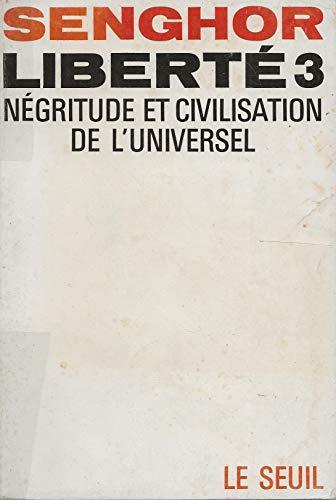 9782020046602: Liberté, tome 3. Négritude et civilisation de l'universel