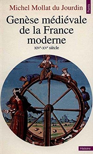 9782020046824: GENESE MEDIEVALE DE LA FRANCE MODERNE. : XIVème-XVème siècle (Points Histoire)