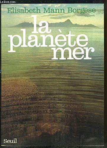 La planète mer: Elisabeth Mann-Borgese
