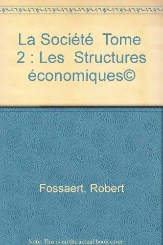 La Société Tome 2 : Les Structures: Robert Fossaert