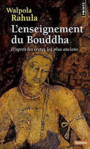L�enseignement du Bouddha d'après les textes les plus anciens.: RAHULA (Walpola)
