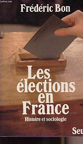 9782020048002: Les �lections en France : Histoire et sociologie