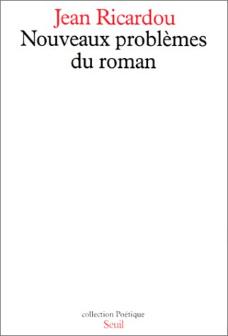 Nouveaux problemes du roman (Collection Poetique) (French Edition): Ricardou, Jean