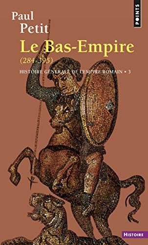 9782020049719: Histoire generale de l'empire romain. le bas-empire (284-395) (Points Histoire)