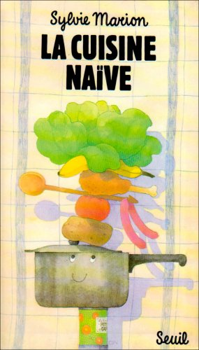 9782020049986: La cuisine naïve