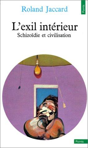 9782020050104: L'Exil intérieur: Schizoïdie et civilisation (Points ; 95 : Sciences humaines) (French Edition)