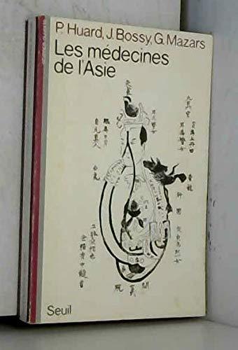 Les médecines de l'Asie: Huard, Pierre, Bossy,
