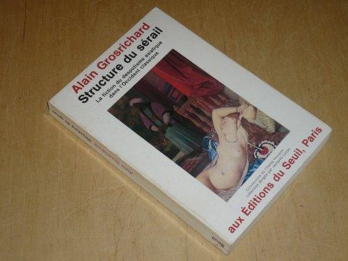 Structure du serail: La fiction du despotisme asiatique dans l'Occident classique (Connexions ...